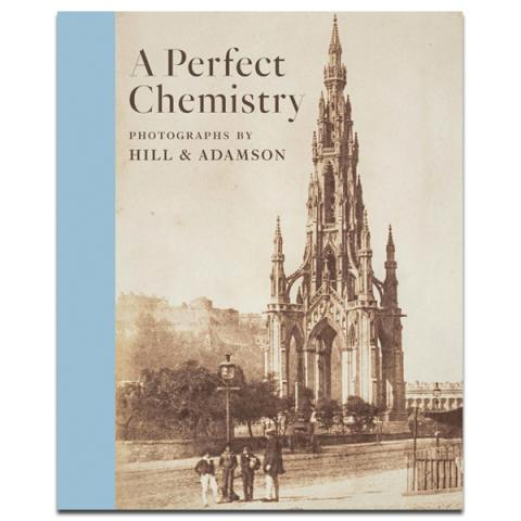 A perfect chemistry: Photographs by Hill & Adamson exhibition book (paperback)