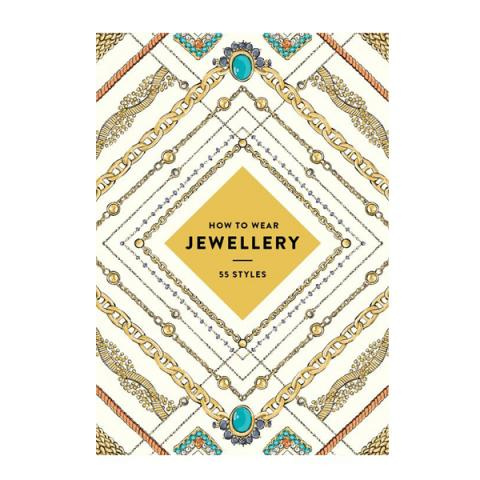 How to Wear Jewellery, 55 Styles