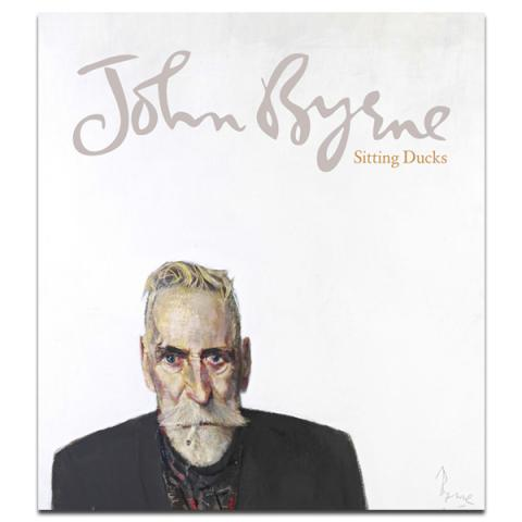John Byrne: Sitting Ducks exhibition book (paperback)