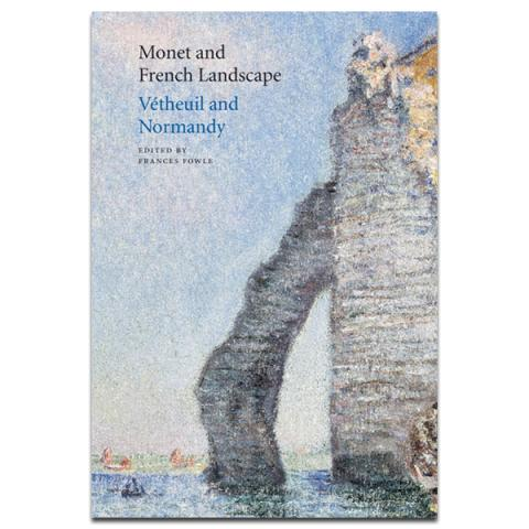 Monet and French Landscape, Vetheuil and Normandy Conference Paper Hardback