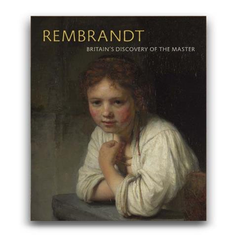 Rembrandt: Britain's Discovery of the Master Exhibition Book