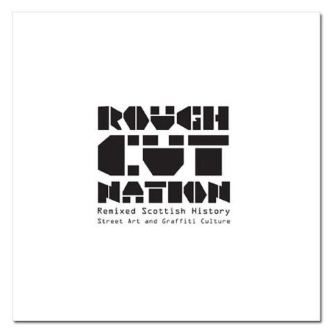 Rough Cut Nation - Street Art and Graffiti Culture (paperback)
