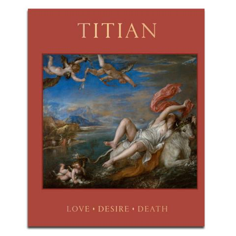 Pre-order Titian: Love, Desire, Death exhibition book (hardback)