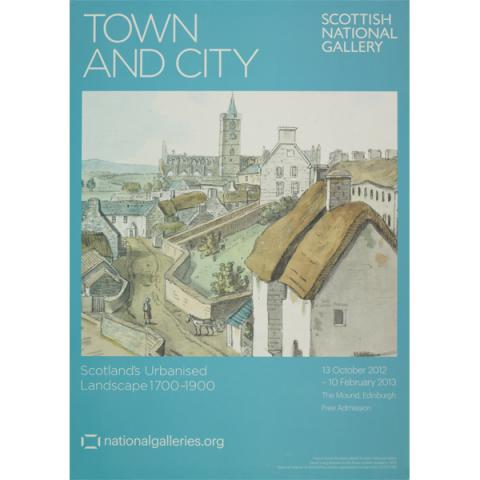 Town and City Scotland's Urbanised Landscape 1700-1900 Exhibition Poster
