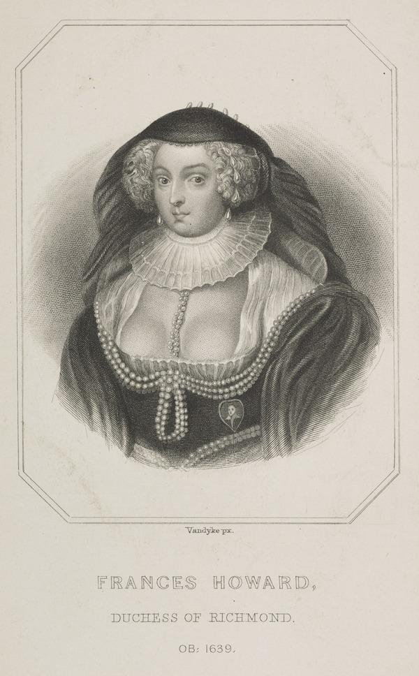 Frances (Howard), Duchess of Richmond and Lennox, 1577 - 1639. Daughter of Thomas, Lord Howard of Bindon