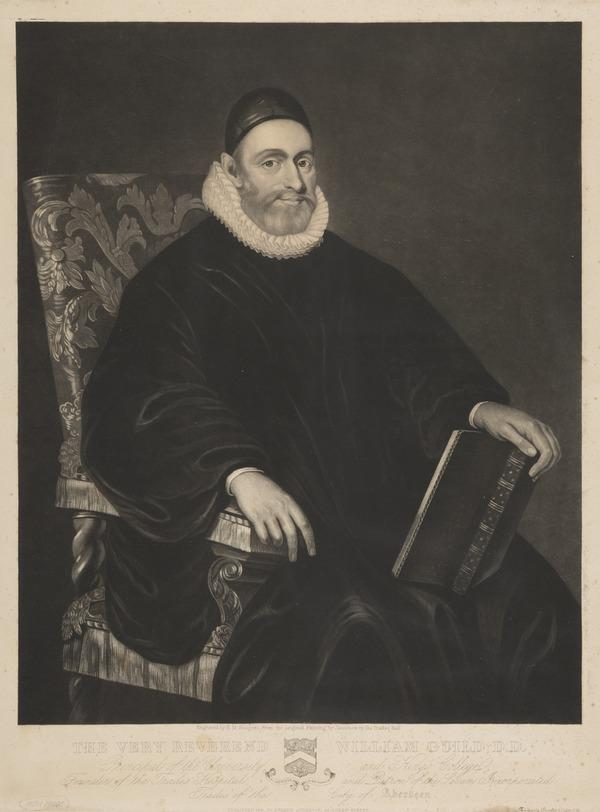 The Very Rev. William Guild, 1586 - 1657. Chaplain to Charles I (Published 1841)