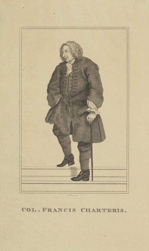 Colonel Francis Charteris, 1675 - 1732. Gambler and criminal (Published 1819)