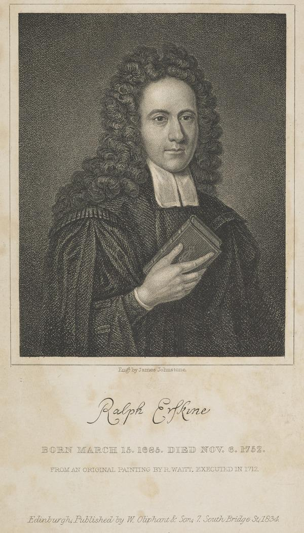 Rev. Ralph Erskine, 1685 - 1752. Secession leader and poet (Published 1834)