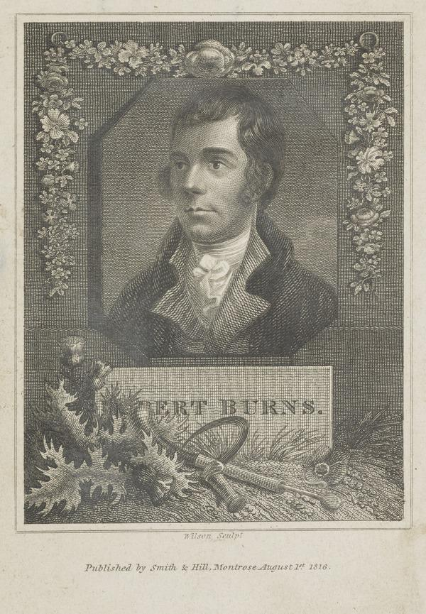 Robert Burns, 1759 - 1796. Poet (Published 1816)