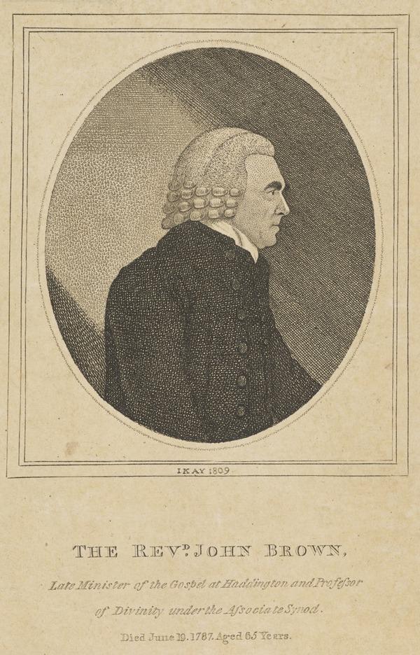 Rev. John Brown, 1722 - 1787. Minister at Haddington (1809)