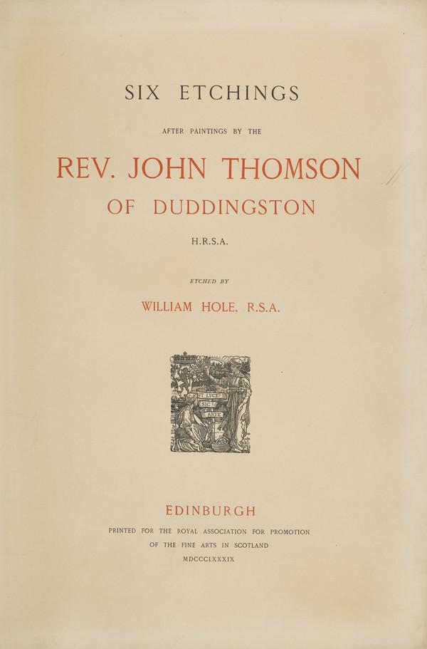 Title page for 'Six Etchings after Paintings by the Reverend John Thomson of Duddingston H.R.S.A.' (1889)