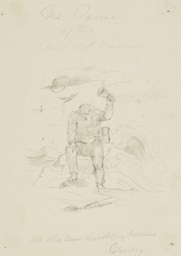 Frontispiece Illustration to 'The Rime of the Ancient Mariner' (Dated 1831-32)