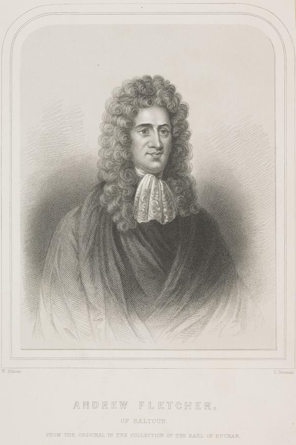 Andrew Fletcher of Saltoun, 1655 - 1716. Scottish patriot