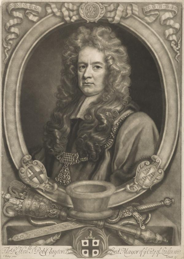 Sir Robert Clayton, 1629 - 1707. Lord Mayor of London
