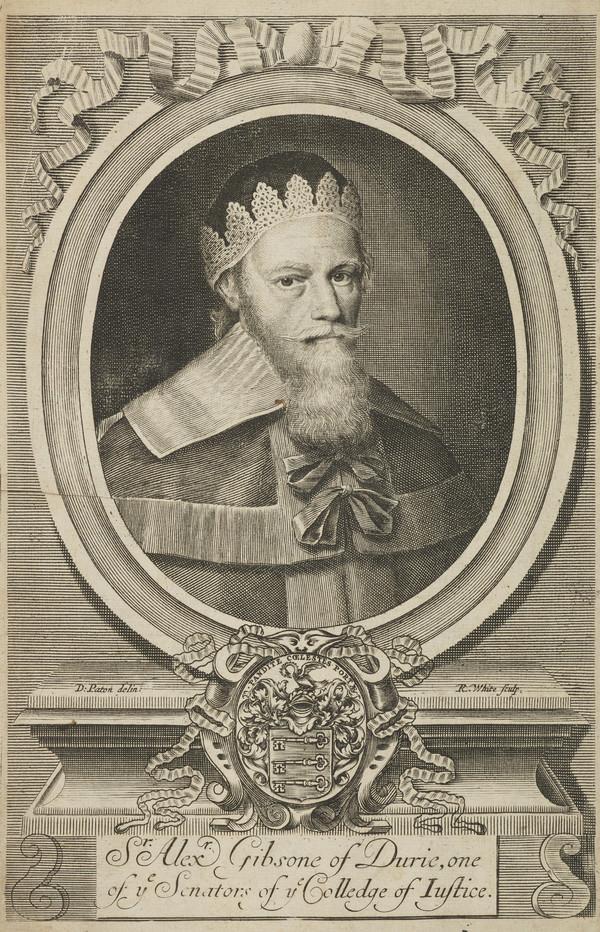Sir Alexander Gibson of Durie, d. 1644. Scottish judge (1690)