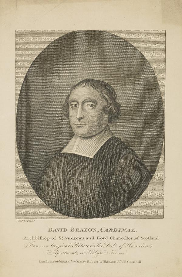 David Beaton, Cardinal Archbishop of St Andrews, 1494 - 1546 (Published 1798)
