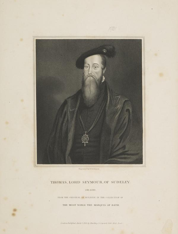 Thomas Seymour, Baron Seymour, c 1508 - 1549. Lord High Admiral; married Queen Catherine Parr (Published 1833)