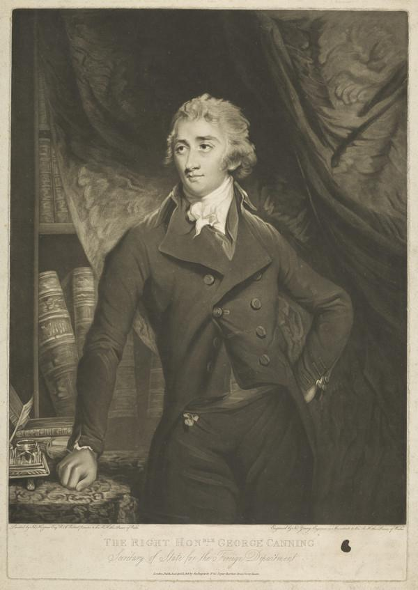 The Right Honourable George Canning, 1770 - 1827. Statesman (Published 1808)