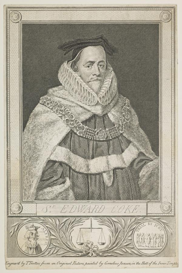 Sir Edward Coke, 1552 - 1634. Lord Chief Justice of England