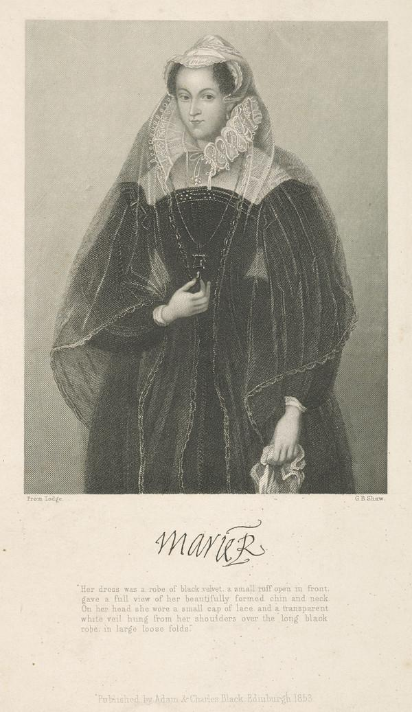 Mary, Queen of Scots, 1542 - 1587. Reigned 1542 - 1567 (Published 1853)