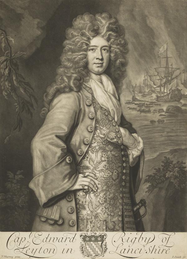 Captain Edward Rigby, active 1693 - 1711. Naval captain, of Leyton, Lancashire