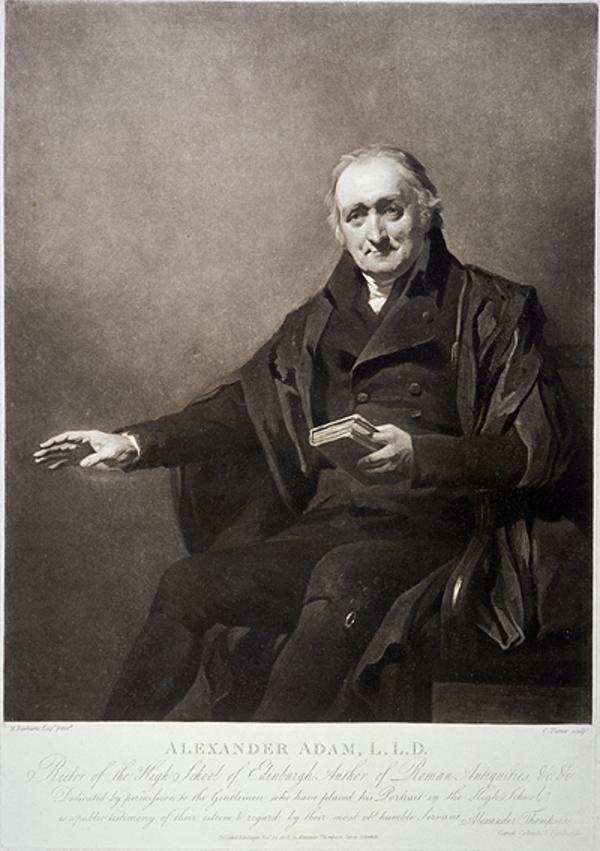 Alexander Adam, 1741 - 1809. Rector of the Royal High School, Edinburgh