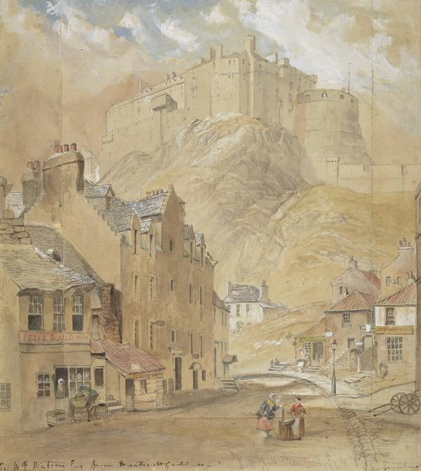 Edinburgh Castle from the Foot of the Vennel, 1845 (Dated (in pencil) August 16th 1845)
