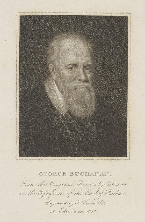 George Buchanan, 1506 - 1582. Historian, poet and reformer (Published 1809)