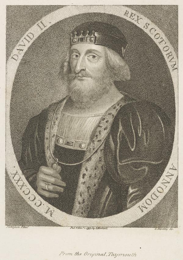 David II, 1324 - 1371. King of Scots; son of Robert I (1797)