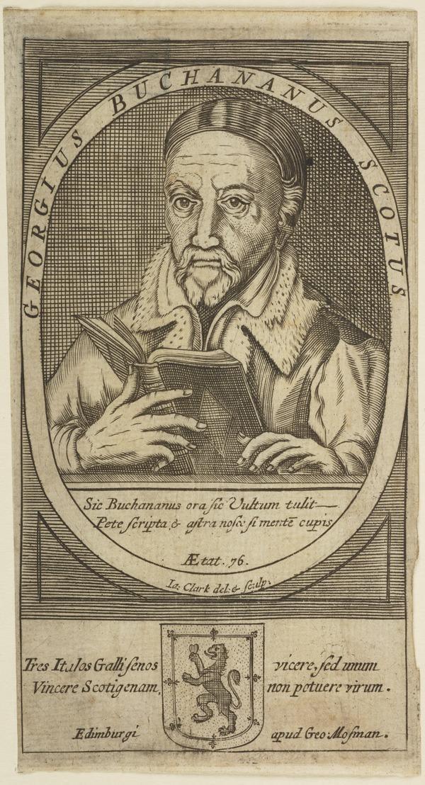 George Buchanan, 1506 - 1582. Historian, poet and reformer (Late 17th Century)