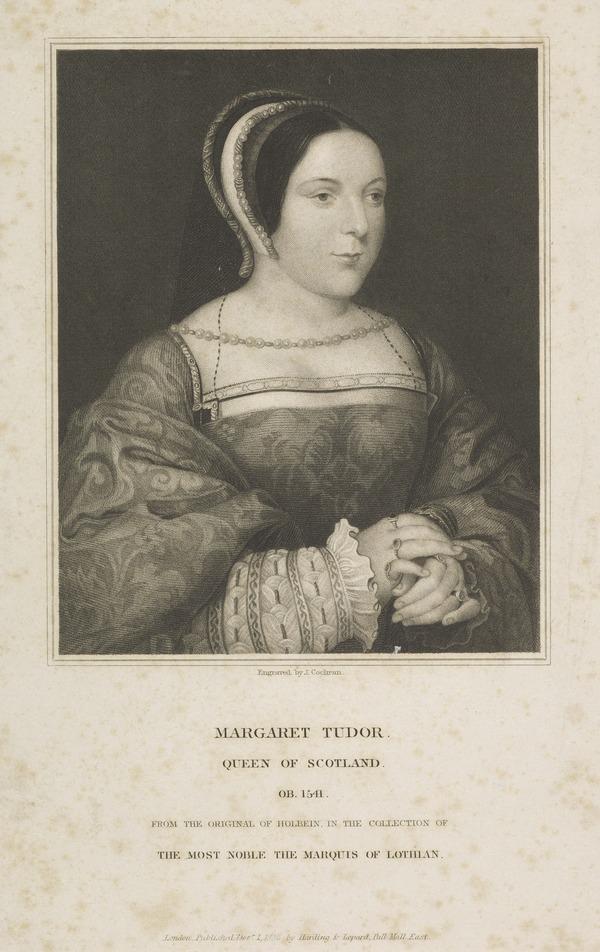 Queen Margaret (Tudor), 1489 - 1541. Queen of James IV (Published 1836)