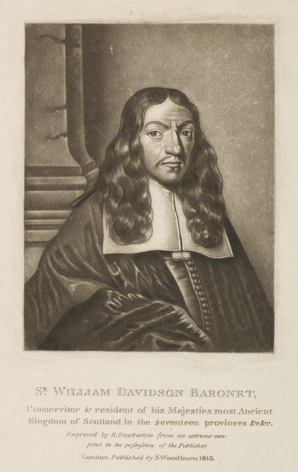 Sir William Davidson of Curriehill, 1615 / 1616 - 1689. Conservator of the Staple at Veere (Published 1815)