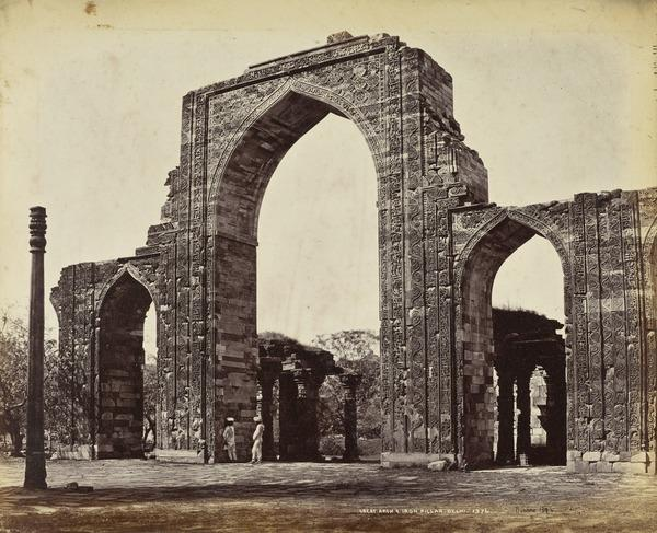 'The Great Arch and Iron Pillar, Delhi'.